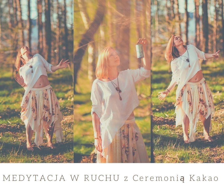 MEDYTACJA W RUCHU z Ceremonią Kakao